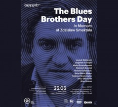 The Blues Brothers Day: In memory of Zdzisław Smektała - koncert