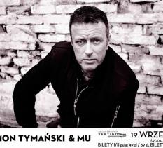 Tymon Tymański & MU w Vertigo koncert