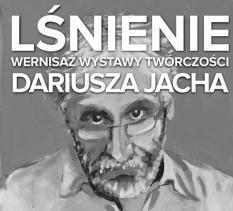 Wernisaż wystawy Dariusza Jacha