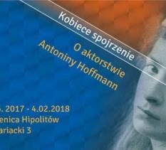 """Wernisaż wystawy """"Kobiece spojrzenie. O aktorstwie Antoniny Hoffmann"""""""