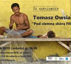 """Za Horyzontem-Tomasz Owsiany """"Pod ciemną skórą Filipin"""""""