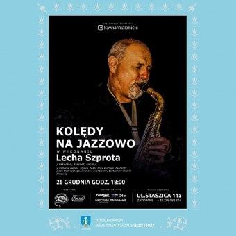 Kolędy na Jazzowo w wykonaniu Lecha Szprota - koncert