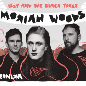 Moriah Woods, Izzy and the Black Trees - koncert