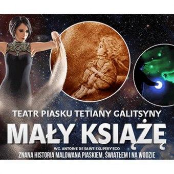 """Teatr Piasku Tetiany Galitsyny """"Mały Książę"""". Rodzinne Widowisko"""