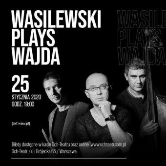 Wasilewski plays Wajda – koncert w Och-Teatrze