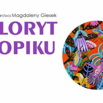 "Wernisaż Malarstwa Magdaleny Giesek ""Koloryt tropiku"""