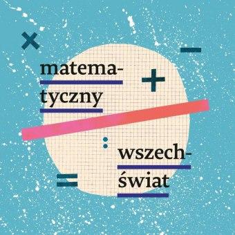 Wykład i dyskusja o matematycznym wszechświecie dr Michała Ecksteina