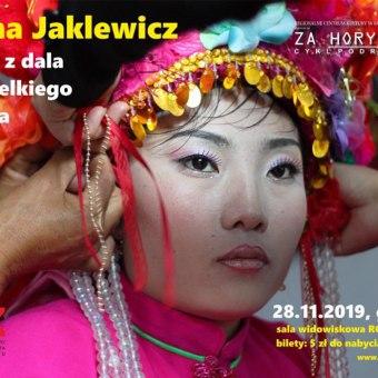 """Za Horyzontem: Anna Jaklewicz """"Chiny z dala od wielkiego miasta"""""""