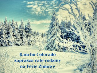 Ferie Zimowe - Rancho Colorado