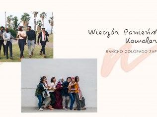 Impreza Panieńska i Kawalerska - Rancho Colorado